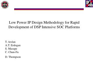Low Power IP Design Methodology for Rapid Development of DSP Intensive SOC Platforms