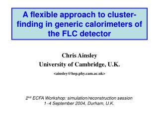 A flexible approach to cluster-finding in generic calorimeters of the FLC detector