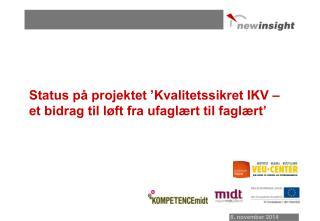 Status på projektet 'Kvalitetssikret IKV –  et bidrag til løft fra ufaglært til faglært'