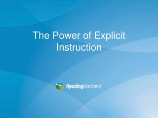 The Power of Explicit Instruction