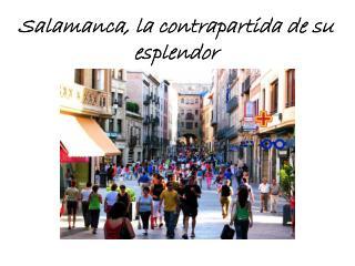 Salamanca, la contrapartida de su esplendor