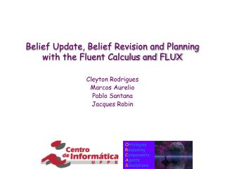 Belief Update, Belief Revision and Planning with the Fluent Calculus and FLUX