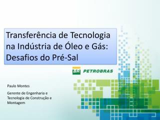 Transferência de Tecnologia na Indústria de Óleo e Gás: Desafios do Pré-Sal