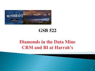 GSB 522  Diamonds in the Data Mine CRM and BI at Harrah s