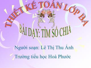 Người soạn: Lê Thị Thu Ánh Trường tiểu học Hoà Phước