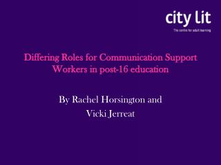 Differing Roles for Communication Support Workers in post-16 education