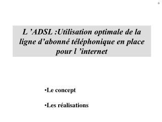 L'ADSL :Utilisation optimale de la ligne d'abonné téléphonique en place pour l'internet