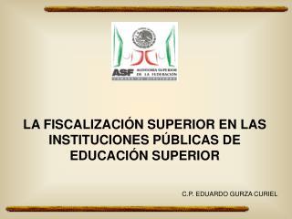 LA FISCALIZACIÓN SUPERIOR EN LAS INSTITUCIONES PÚBLICAS DE EDUCACIÓN SUPERIOR