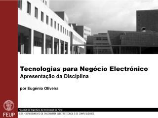 Tecnologias para Negócio Electrónico Apresentação da Disciplina