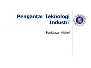Pengantar Teknologi Industri