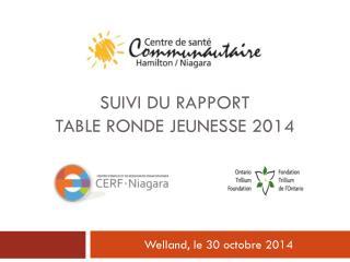 Suivi  du rapport  Table  ronde jeunesse  2014