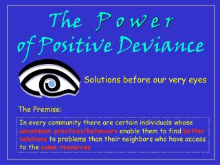 The   P o w e r of Positive Deviance