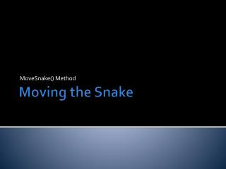Moving the Snake