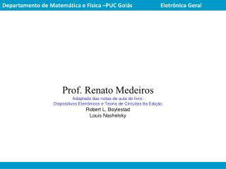 Departamento de Matemática e Física –PUC Goiás Eletrônica Geral