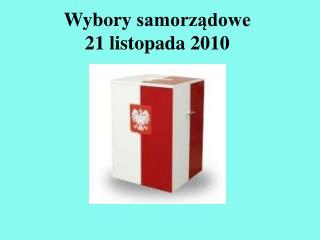 Wybory samorządowe 21 listopada 2010