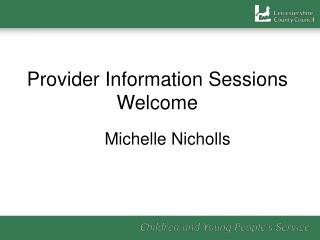 Provider Information Sessions Welcome