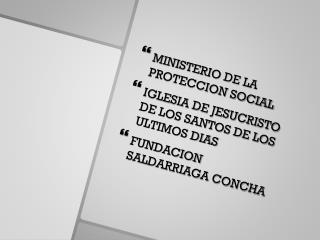 MINISTERIO DE LA PROTECCION SOCIAL IGLESIA DE JESUCRISTO DE LOS SANTOS DE LOS ULTIMOS DIAS