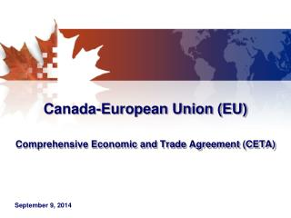 Canada-European Union (EU)  Comprehensive Economic and Trade Agreement (CETA)