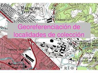 Georeferenciaci�n de localidades de colecci�n