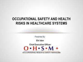 Occupational Safety and Health  Risks in  Healthcare Systems