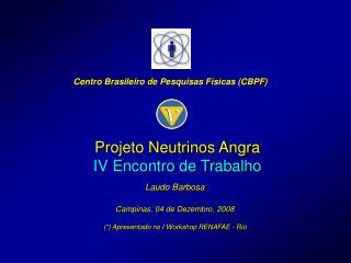 Projeto Neutrinos Angra IV Encontro de Trabalho