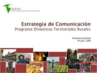 Estrategia de Comunicación Programa Dinámicas Territoriales Rurales