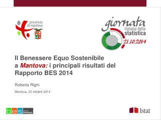 Il Benessere Equo Sostenibile  a  Mantova:  i principali risultati del Rapporto BES 2014