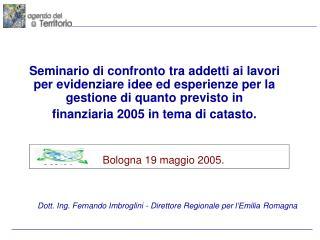 Dott. Ing. Fernando Imbroglini - Direttore Regionale per l'Emilia Romagna