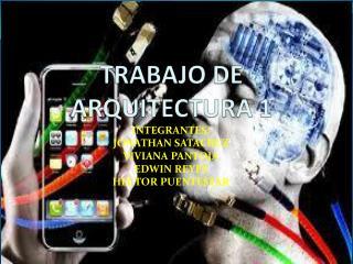 TRABAJO DE ARQUITECTURA 1