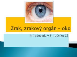 Zrak, zrakový orgán – oko