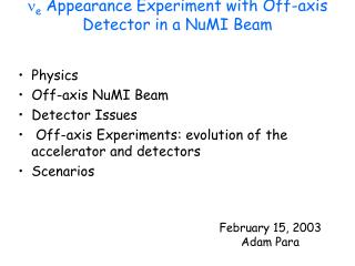 n e  Appearance Experiment with Off-axis Detector in a NuMI Beam