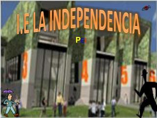 I.E LA  INDEPENDENCIA