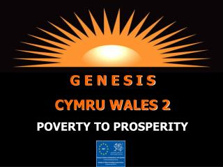 G E N E S I S    CYMRU WALES 2 POVERTY TO PROSPERITY