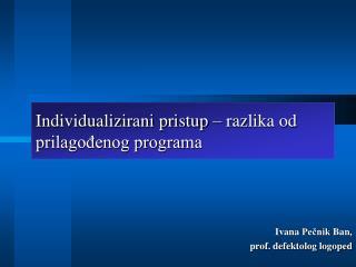 Individualizirani pristup – razlika od prilagođenog programa