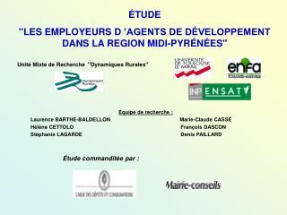 """ÉTUDE """"LES EMPLOYEURS D'AGENTS DE DÉVELOPPEMENT DANS LA REGION MIDI-PYRÉNÉES"""""""