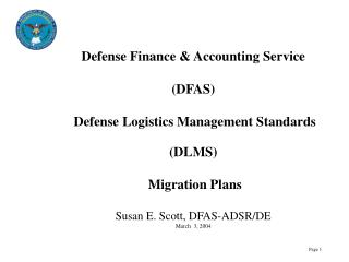 Defense Finance  Accounting Service  DFAS   Defense Logistics Management Standards  DLMS   Migration Plans  Susan E. Sco