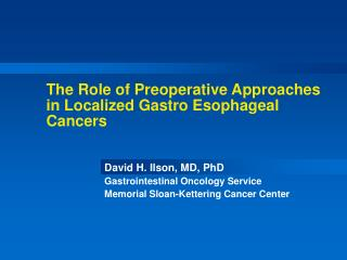 The Role of Preoperative Approaches in Localized Gastro Esophageal Cancers