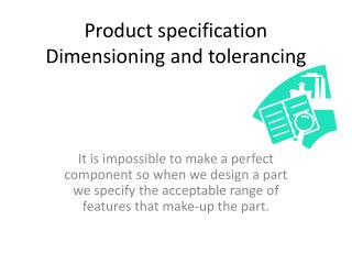 Product specification Dimensioning and tolerancing