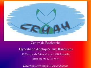 C entre de  R echerche H yperbarie  A ppliquée aux  H andicaps