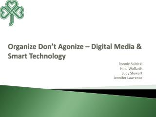 Organize Don't Agonize – Digital Media & Smart Technology