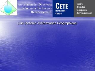 Club Système d'Information Géographique