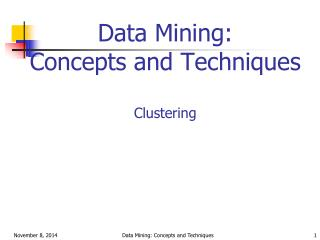 Data Mining:  Concepts and Techniques Clustering