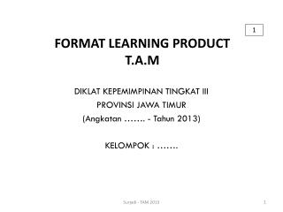 FORMAT LEARNING PRODUCT T.A.M