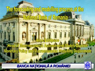 The forecasting and modelling process at the  National Bank of Romania