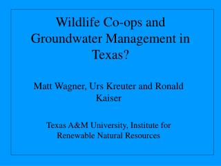 Wildlife Co-ops and  Groundwater Management in Texas?