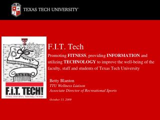 Betty Blanton TTU Wellness Liaison Associate Director of Recreational Sports October 13, 2009