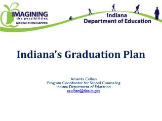 Indiana�s Graduation Plan