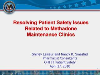 Resolving Patient Safety Issues Related to Methadone Maintenance Clinics