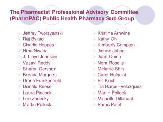 The Pharmacist Professional Advisory Committee (PharmPAC) Public Health Pharmacy Sub Group