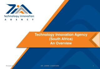 Technology Innovation Agency (South Africa) An Overview